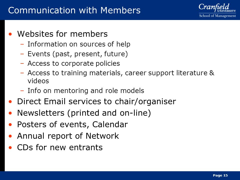 Communication with Members Websites for members –Information on sources of help –Events (past, present, future) –Access to corporate policies –Access