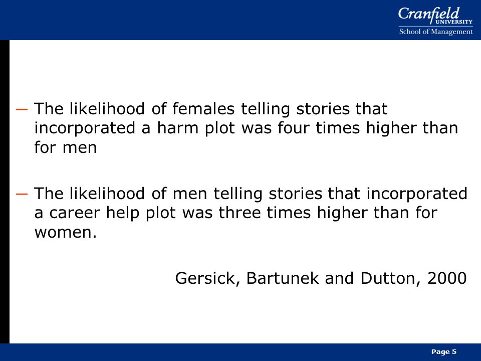 ─ The likelihood of females telling stories that incorporated a harm plot was four times higher than for men ─ The likelihood of men telling stories that incorporated a career help plot was three times higher than for women.