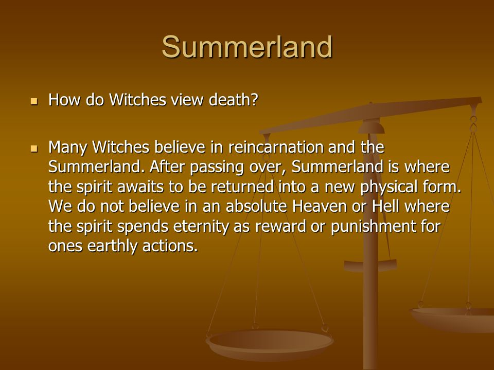 Summerland How do Witches view death. How do Witches view death.
