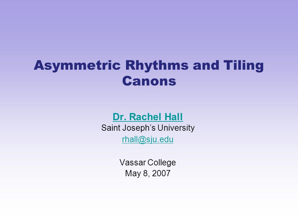 May 8th, 2007Asymmetric rhythms and tiling canons2 Feel the beat Classic 4/4 beat Syncopated 4/4 beat How are these rhythms different.