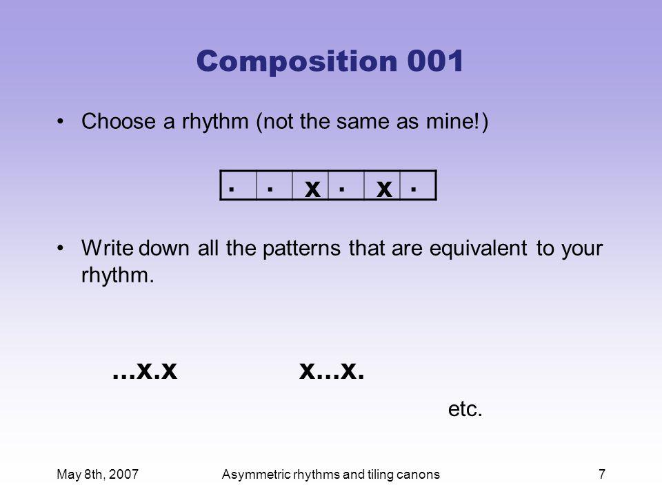May 8th, 2007Asymmetric rhythms and tiling canons18 xx....