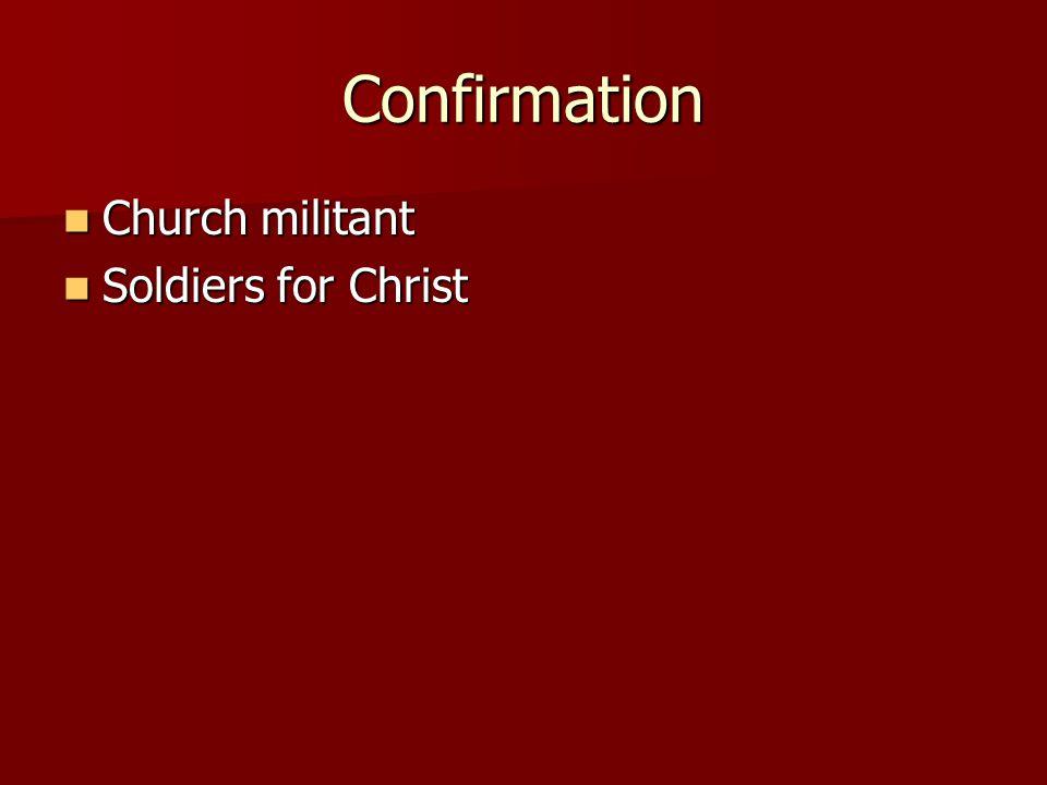 Confirmation Church militant Church militant Soldiers for Christ Soldiers for Christ