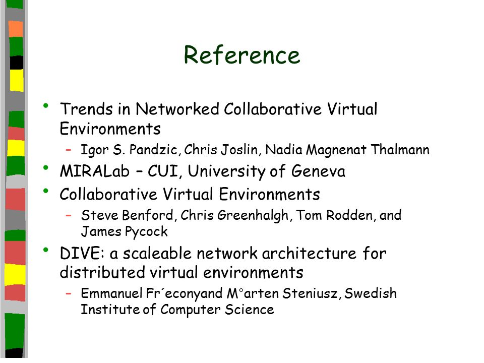Reference Trends in Networked Collaborative Virtual Environments –Igor S.