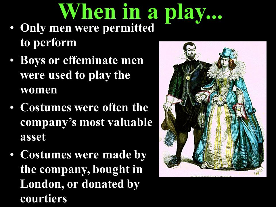 When in a play...