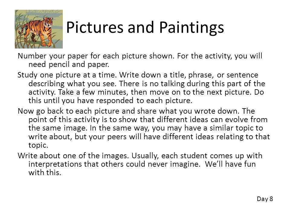 Pictures and Paintings Number your paper for each picture shown. For the activity, you will need pencil and paper. Study one picture at a time. Write