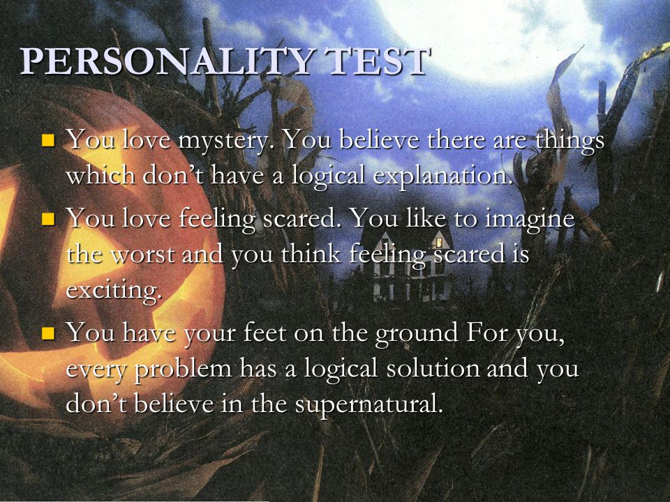 PERSONALITY TEST You love mystery.