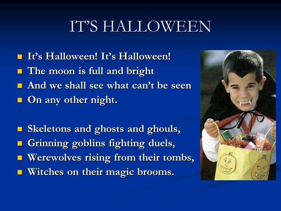 IT'S HALLOWEEN It's Halloween. It's Halloween. It's Halloween.
