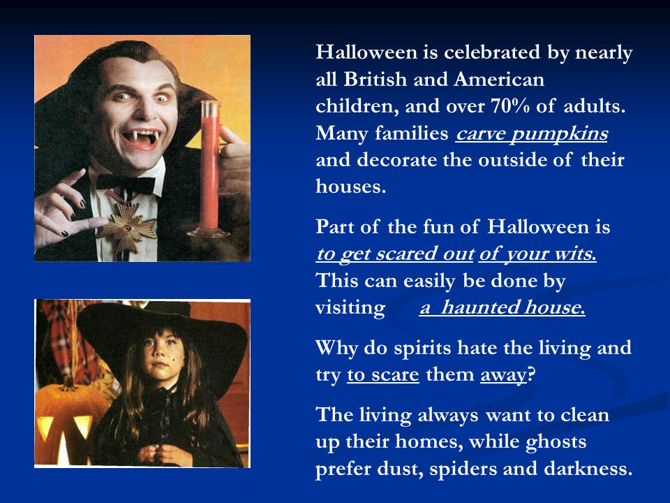 Halloween is celebrated by nearly all British and American children, and over 70% of adults.