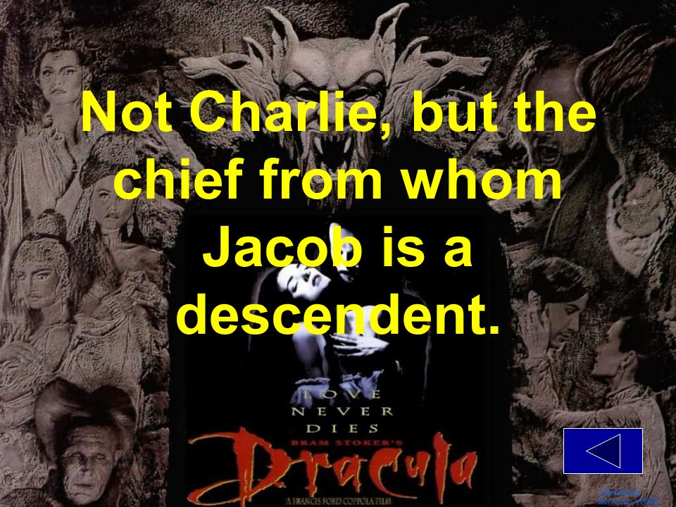 Template by Bill Arcuri, WCSD Not Charlie, but the chief from whom Jacob is a descendent.