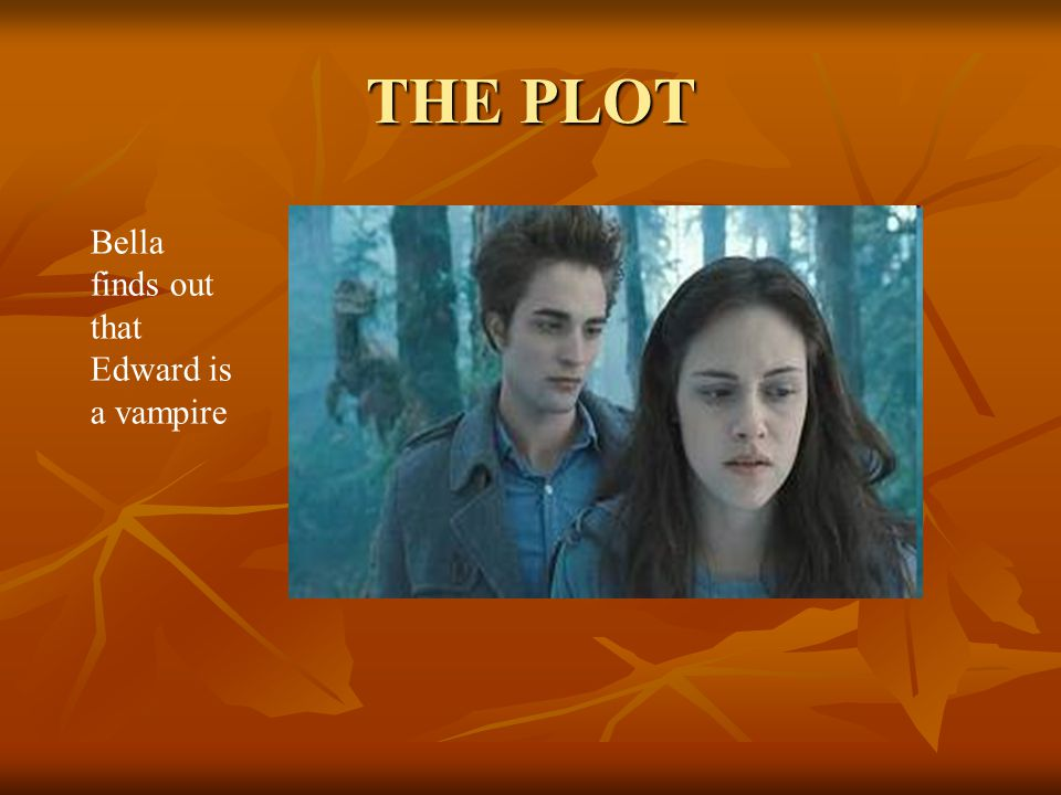 Bella finds out that Edward is a vampire