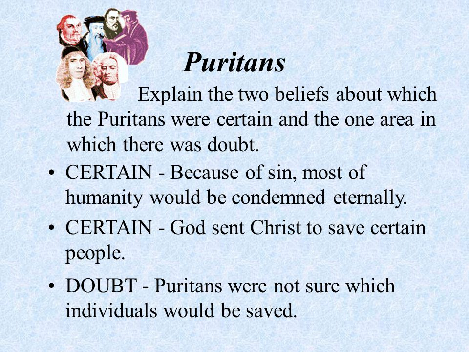 Puritans What were the four qualities that the Puritans came to value as a result of their beliefs.