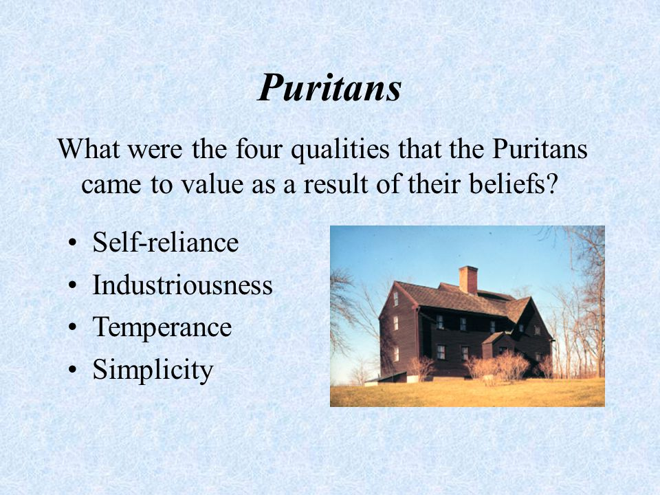 Puritans What invention was brought into the colonies to further education? Printing press