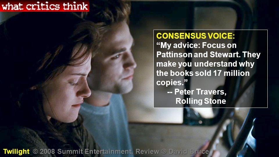 CONSENSUS VOICE: My advice: Focus on Pattinson and Stewart.