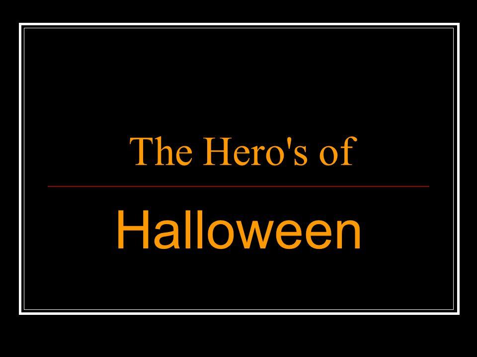 The Hero's of Halloween