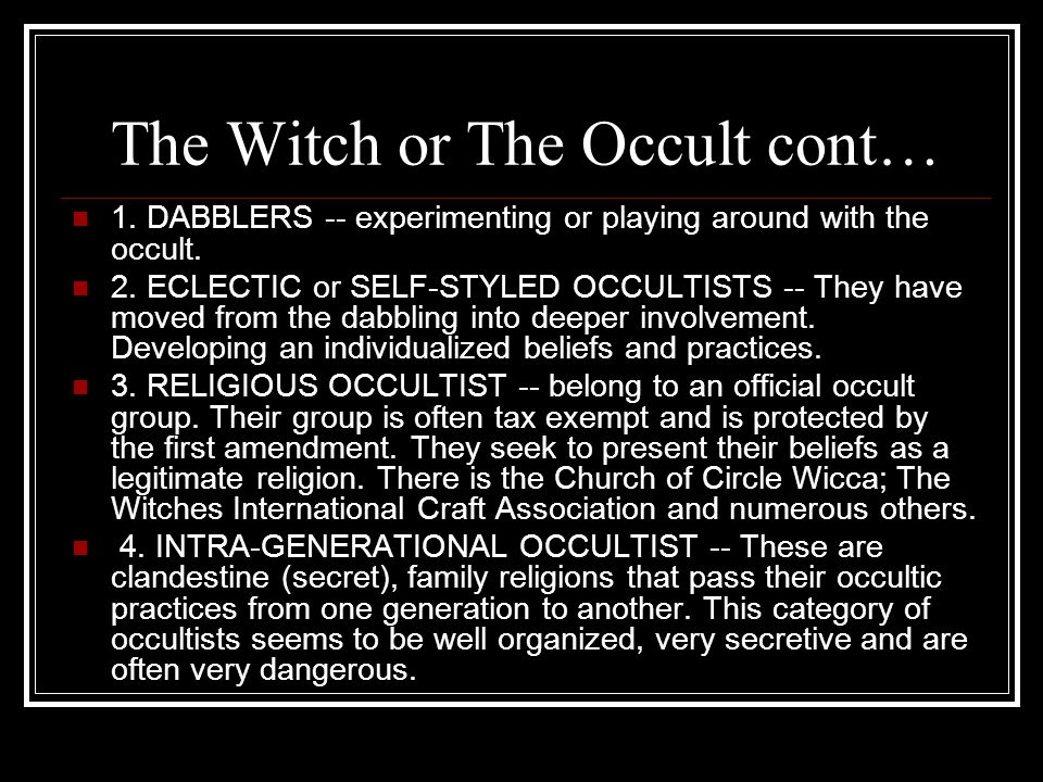 The Witch or The Occult cont… 1.DABBLERS -- experimenting or playing around with the occult.