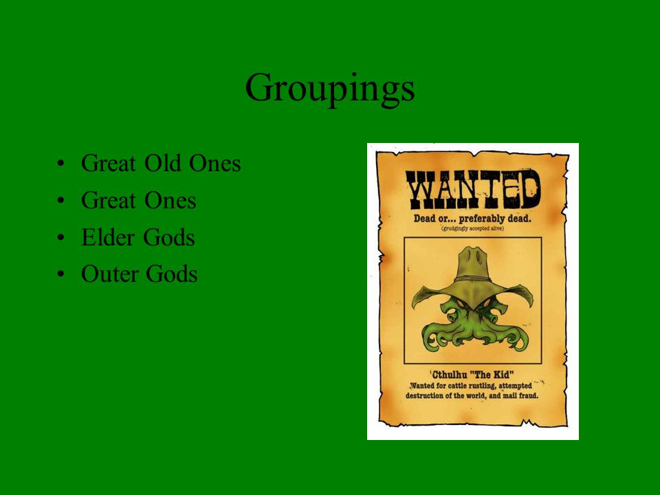 Groupings Great Old Ones Great Ones Elder Gods Outer Gods