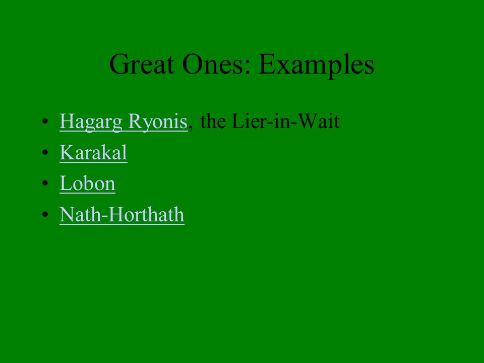 Great Ones: Examples Hagarg Ryonis, the Lier-in-WaitHagarg Ryonis Karakal Lobon Nath-Horthath