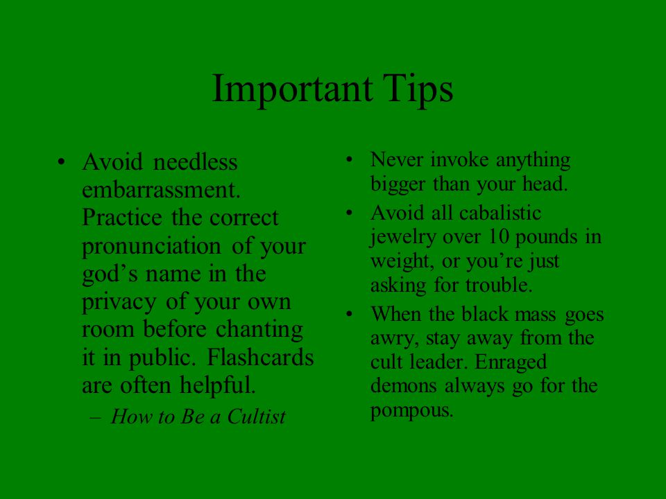 Important Tips Avoid needless embarrassment.