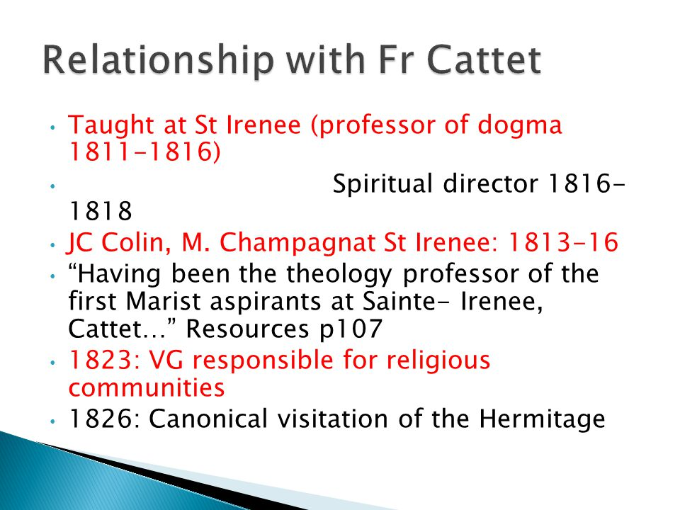 Taught at St Irenee (professor of dogma 1811-1816) Spiritual director 1816- 1818 JC Colin, M.