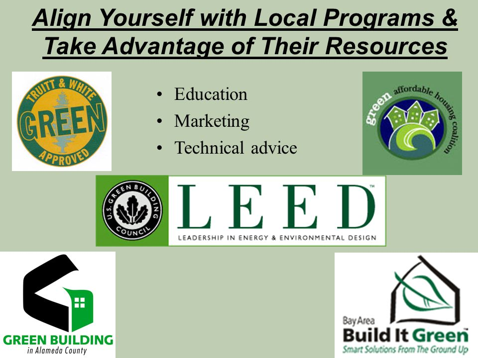 Align Yourself with Local Programs & Take Advantage of Their Resources Education Marketing Technical advice