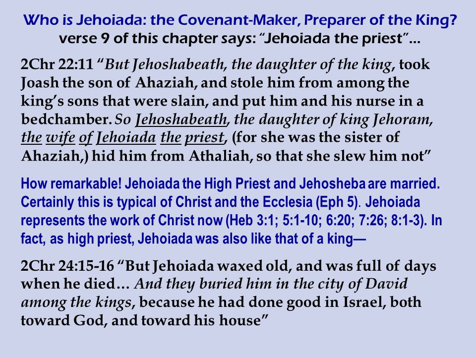 Who is Jehoiada: the Covenant-Maker, Preparer of the King.