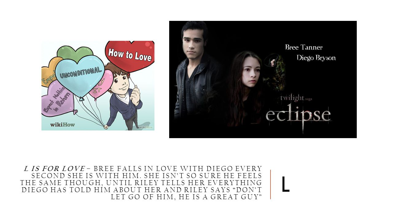 L IS FOR LOVE – BREE FALLS IN LOVE WITH DIEGO EVERY SECOND SHE IS WITH HIM.