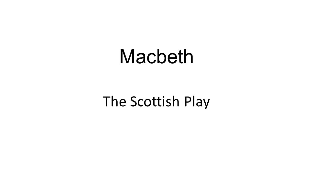 Macbeth The Scottish Play