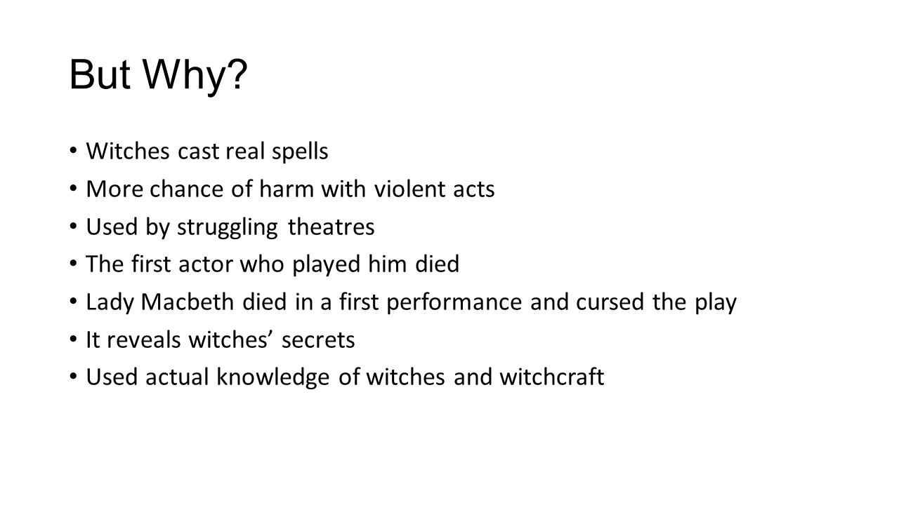 But still there is more.real spells are cast in the three witches scene.
