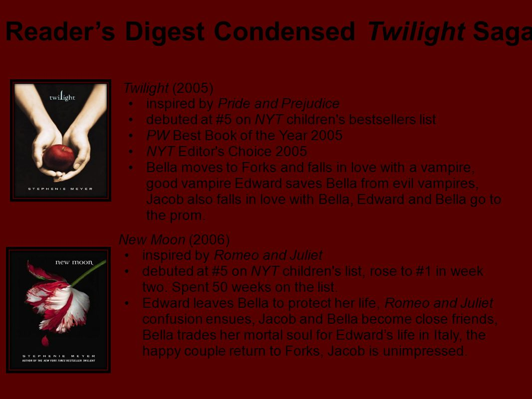 Twilight (2005) inspired by Pride and Prejudice debuted at #5 on NYT children's bestsellers list PW Best Book of the Year 2005 NYT Editor's Choice 200