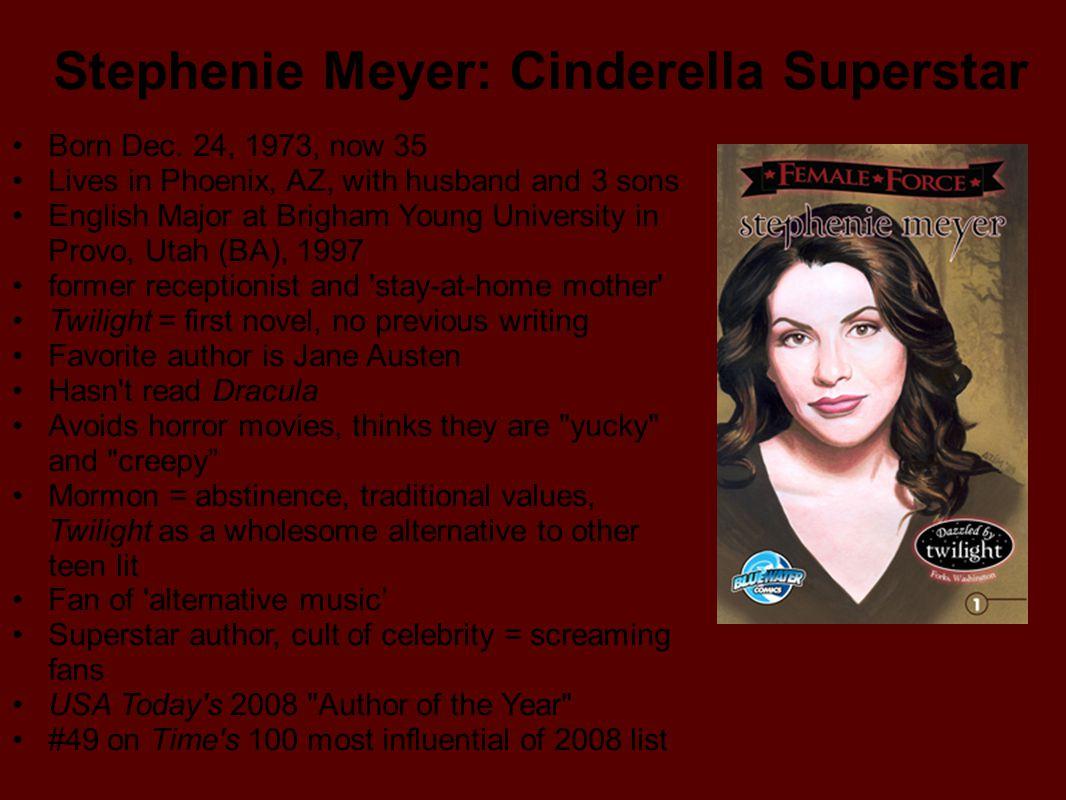 Stephenie Meyer: Cinderella Superstar Born Dec.