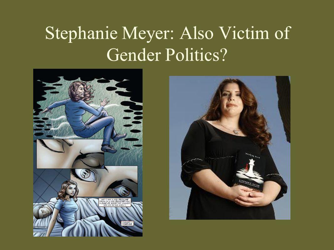 Stephanie Meyer: Also Victim of Gender Politics?