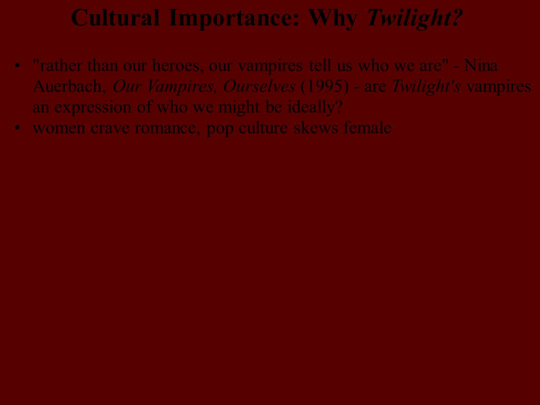 Cultural Importance: Why Twilight?