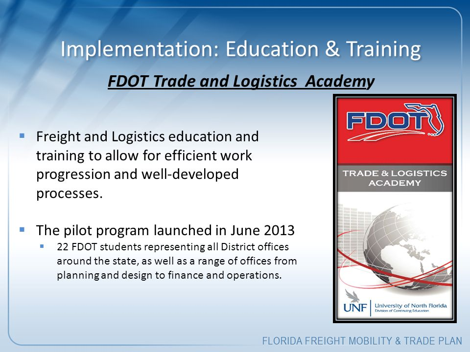 Implementation: Education & Training  Freight and Logistics education and training to allow for efficient work progression and well-developed processes.
