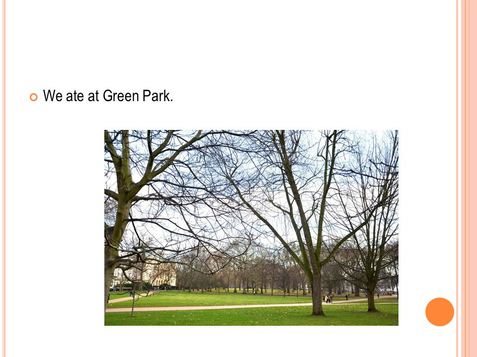 We ate at Green Park.