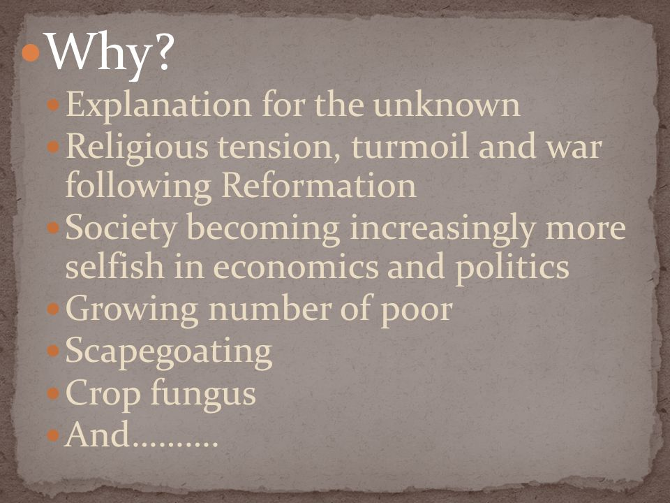 Why? Explanation for the unknown Religious tension, turmoil and war following Reformation Society becoming increasingly more selfish in economics and