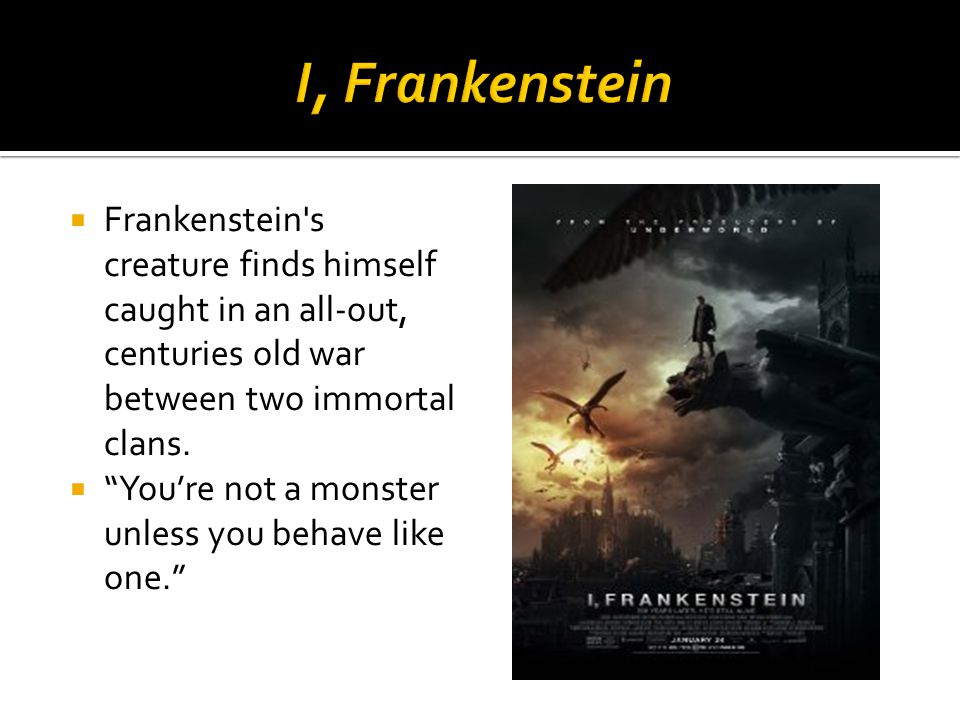  Frankenstein s creature finds himself caught in an all-out, centuries old war between two immortal clans.
