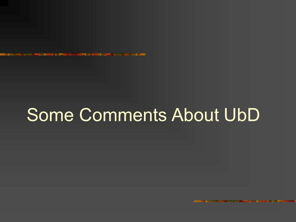 Some Comments About UbD