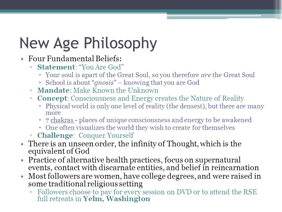 """New Age Philosophy Four Fundamental Beliefs: ▫Statement: """"You Are God""""  Your soul is apart of the Great Soul, so you therefore are the Great Soul  S"""