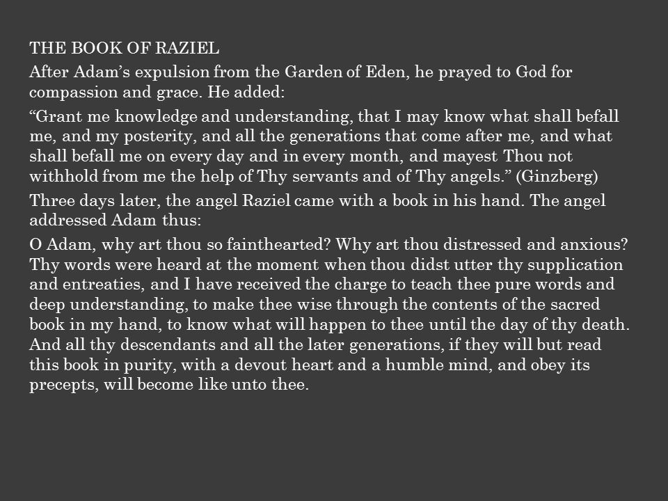 THE BOOK OF RAZIEL After Adam's expulsion from the Garden of Eden, he prayed to God for compassion and grace.