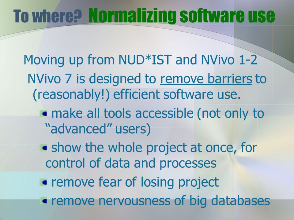 To where. Normalizing software use NVivo 7 is designed to look and feel normal.