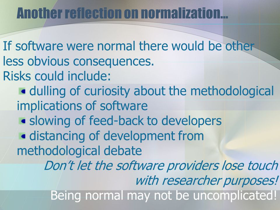 Another reflection on normalization… What would it be like, after all these decades, for software to be normal? I dream of a world in which qualitativ