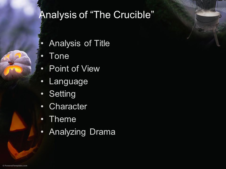 """Analysis of """"The Crucible"""" Analysis of Title Tone Point of View Language Setting Character Theme Analyzing Drama"""