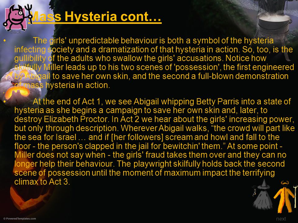 Mass Hysteria cont… The girls' unpredictable behaviour is both a symbol of the hysteria infecting society and a dramatization of that hysteria in acti