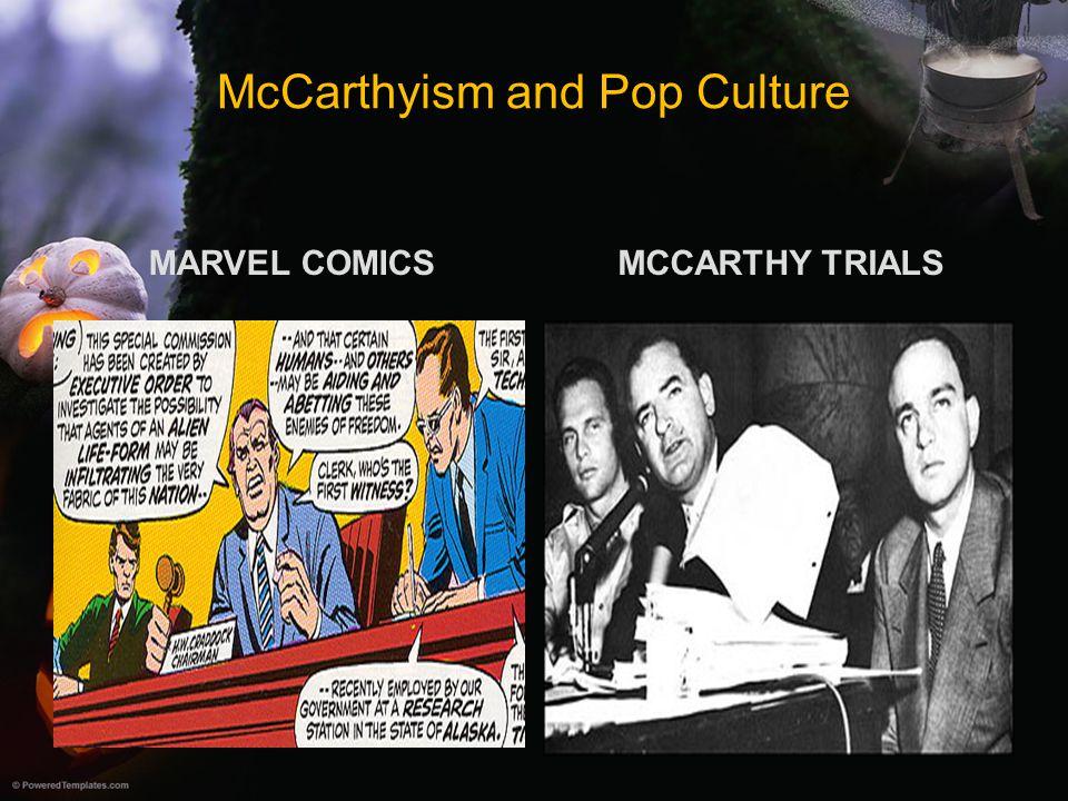 McCarthyism and Pop Culture MARVEL COMICSMCCARTHY TRIALS