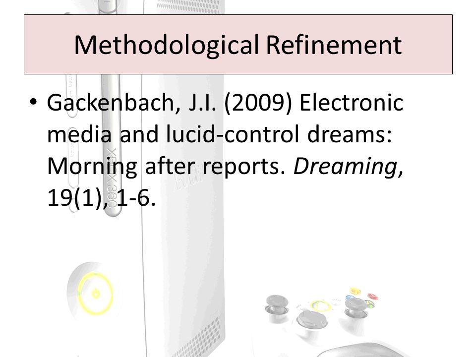 Methodological Refinement Gackenbach, J.I.