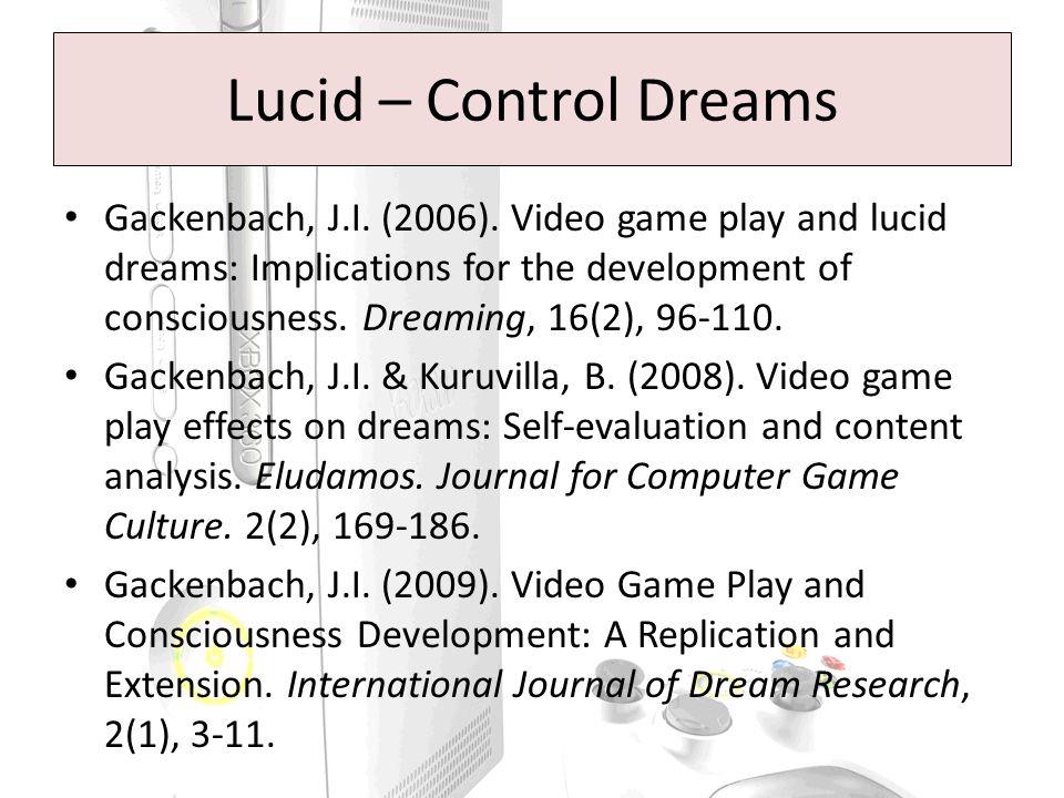 Lucid – Control Dreams Gackenbach, J.I. (2006).
