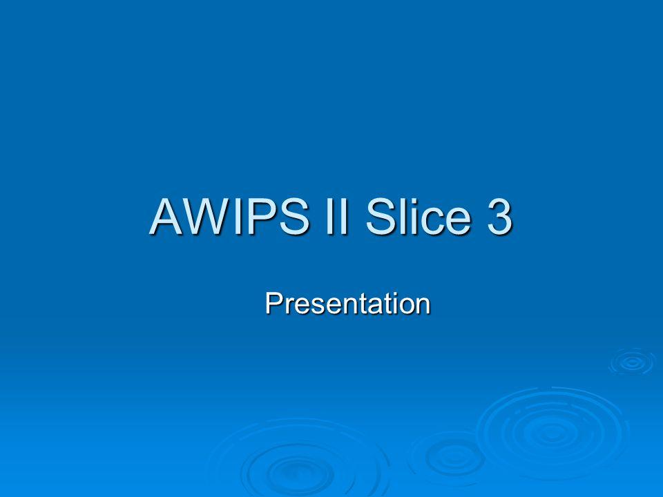 AWIPS II Slice 3 Presentation