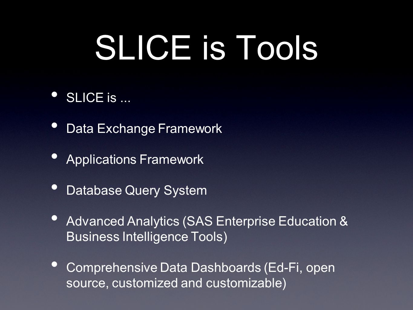 SLICE is Tools SLICE is...