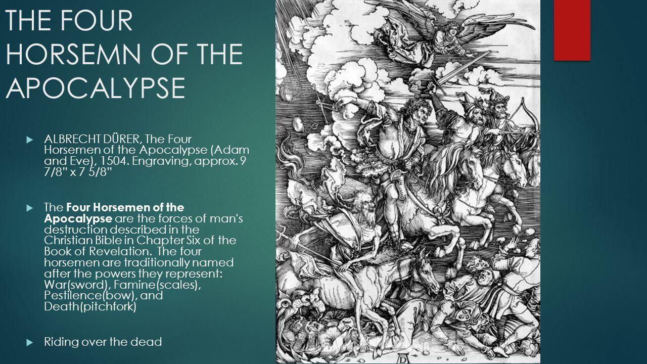 THE FOUR HORSEMN OF THE APOCALYPSE  ALBRECHT DÜRER, The Four Horsemen of the Apocalypse (Adam and Eve), 1504.