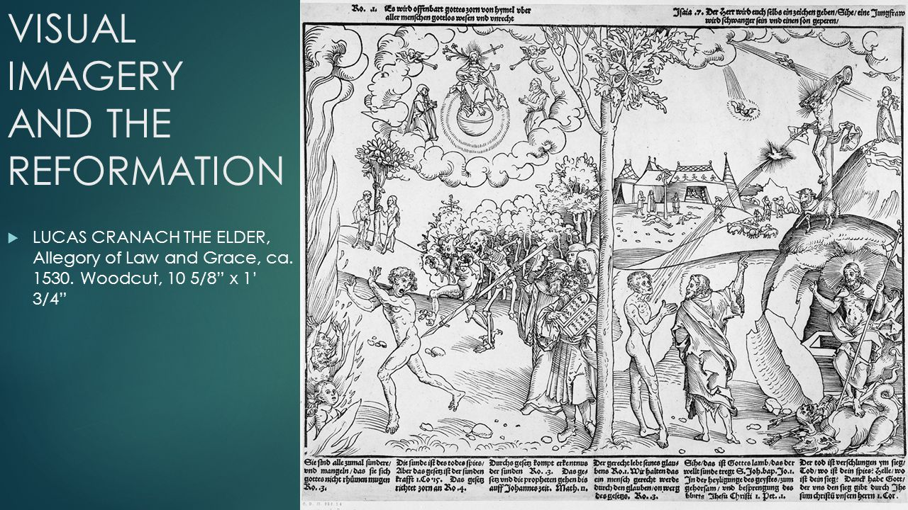 VISUAL IMAGERY AND THE REFORMATION  LUCAS CRANACH THE ELDER, Allegory of Law and Grace, ca.